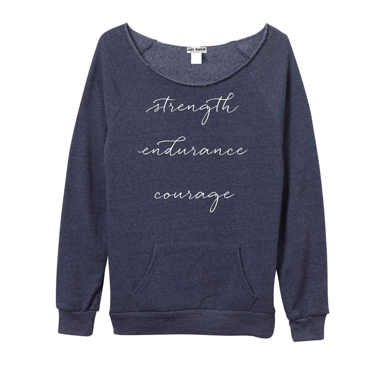 Strength Endurance Courage Sweatshirt