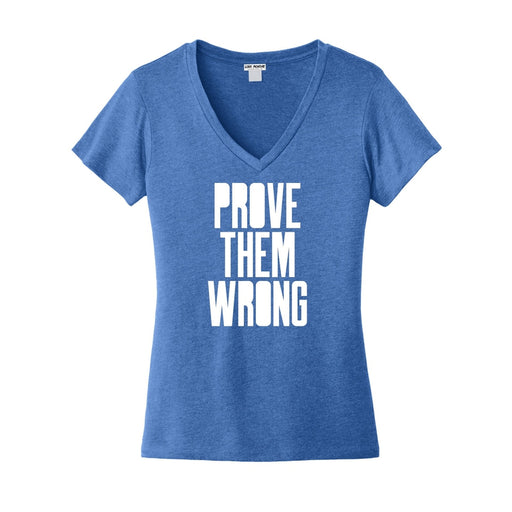 Prove Them Wrong Women's Everyday V-Neck