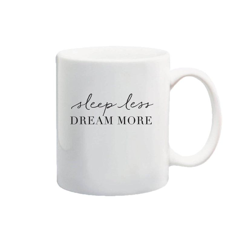 Sleep Less Dream More Coffee Mug - Discontinued Style