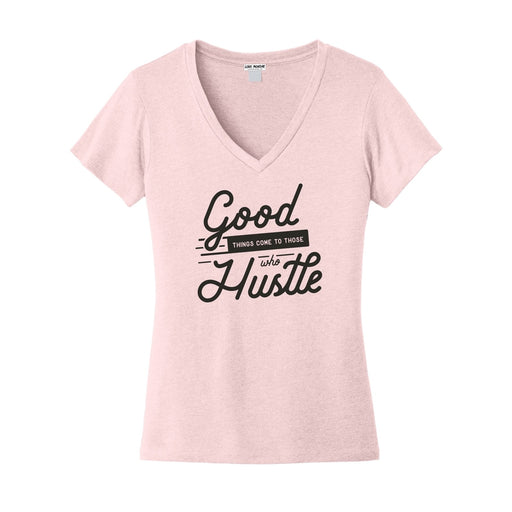 Good Things Come To Those Who Hustle Women's Everyday V-Neck