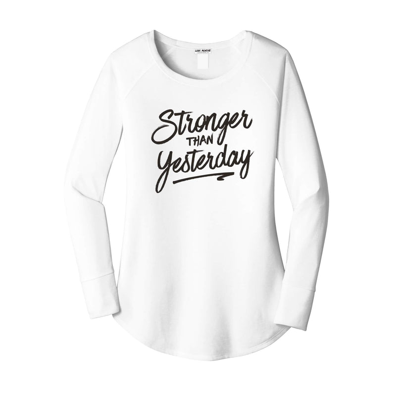 Stronger Than Yesterday Long Sleeve