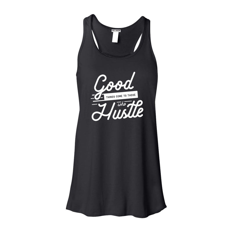 Good Things Come To Those Who Hustle Tank