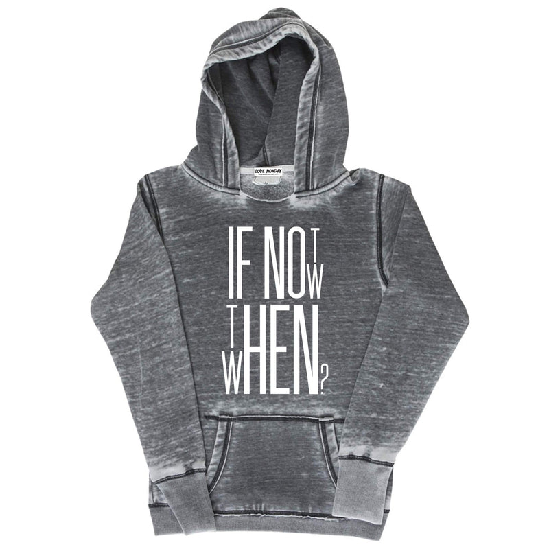 If Not Now Then When Hoodie