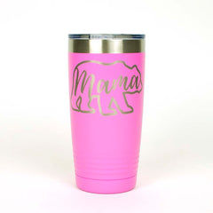 20 ounce pink Tumbler with the outline of a bear and the word Mama laser engraved onto it- Dailey Woodworking