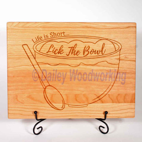 Cutting Board, Life is short Lick the bowl