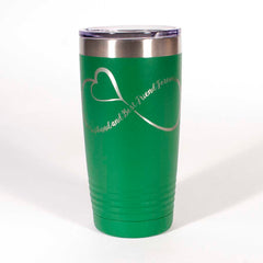 "Green 20 ounce tumbler with an infinity loop which includes a heart in it and the saying ""Husband and Best Friends Forever"" - Dailey Woodworking"