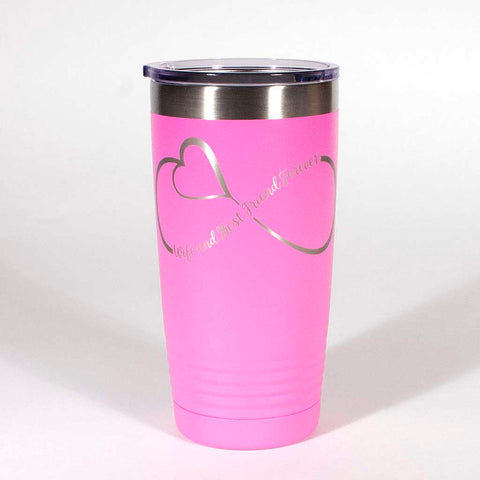 "Pink 20 ounce tumbler with an infinity loop which inclueds a heart in it and the saying ""Wife and Best Friends Forever"" - Dailey Woodworking"