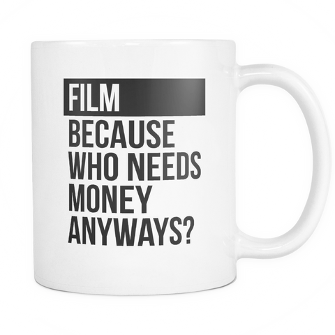 Who Needs Money Anyways Mug - Two Stops Film Photography Apparel