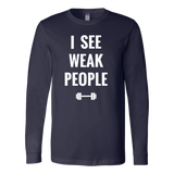Weak People Long Sleeve Shirt