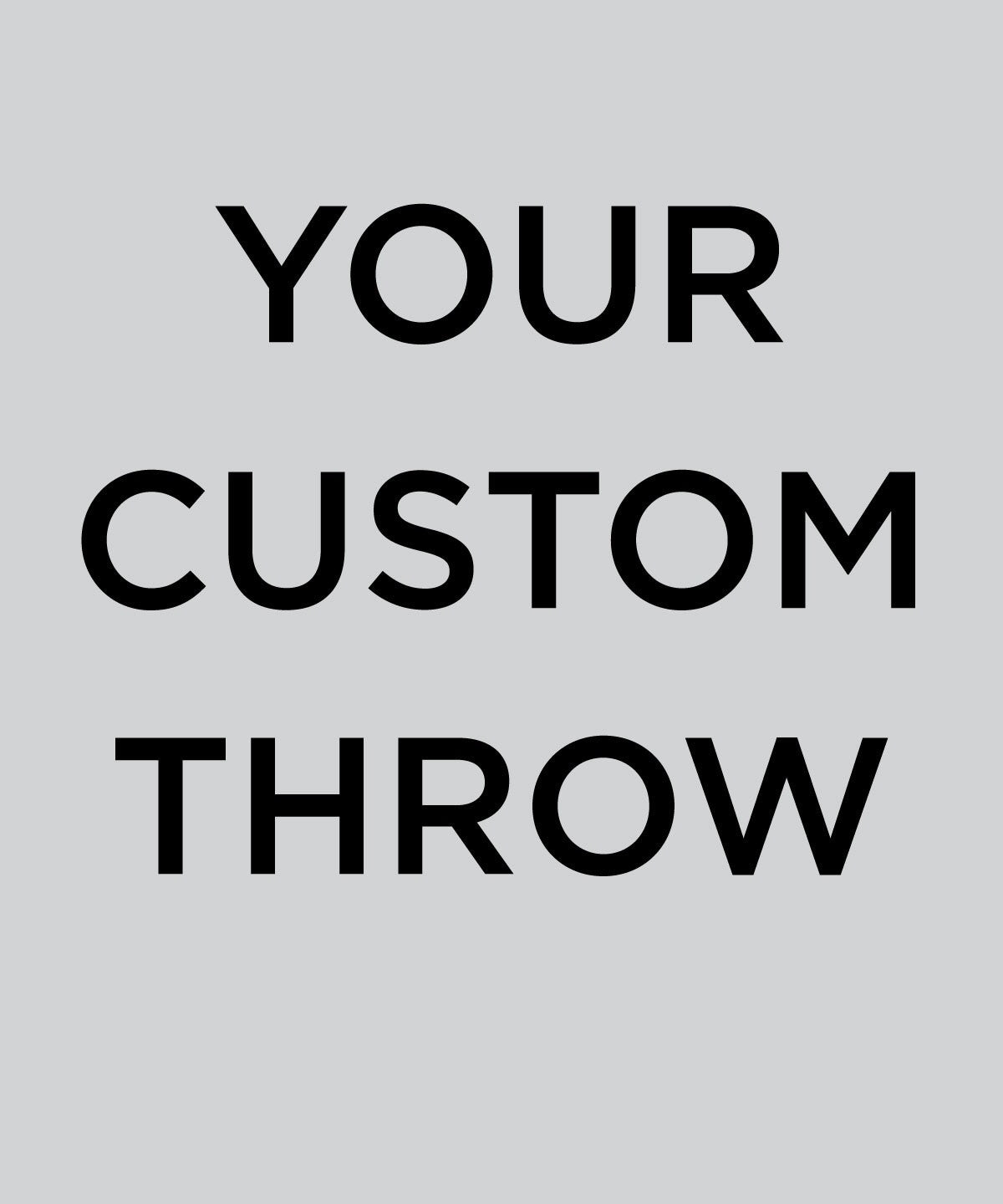 Custom Throws