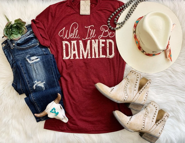 Well I'll Be Damned Tee - Triangle T Boutique