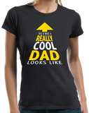 Ladies Black This Is What A Really Cool Dad Looks Like - Father T-shirt