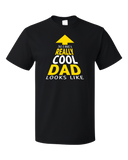 Standard Black This Is What A Really Cool Dad Looks Like - Father T-shirt