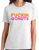 Ladies White Fuckin' Gonuts - Funny Rude Humor Inappropriate Joke T-shirt