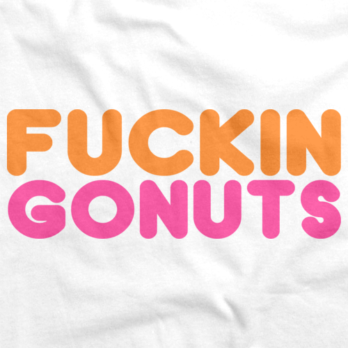 Fuckin' Gonuts | Funny Rude Humor Inappropriate White art preview