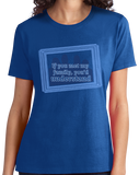 Ladies Royal If You Met My Family, You'd Understand - Funny Dysfunctional T-shirt