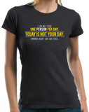 Ladies Black I Can Only Please One Person Per Day…- Sarcastic T-shirt