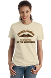 Ladies Natural Sorry Ladies, No Stilettos In The Water Bed - Raunchy Humor T-shirt