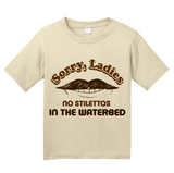 Youth Natural Sorry Ladies, No Stilettos In The Water Bed - Raunchy Humor T-shirt