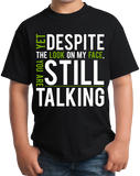 Youth Black Yet Despite Look On My Face, You're Still Talking T-shirt