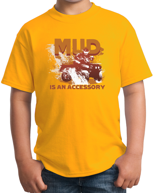 Youth Gold Mud Is An Accessory - Four Wheeling Pride Muddin Offroad Funny T-shirt