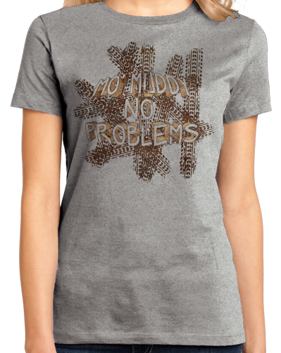 Ladies Grey Mo' Muddy, No Problems - Muddin Offroading Funny Pride 4WD T-shirt
