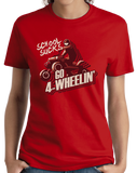 Ladies Red School Sucks, Go 4 Wheeling! - 4 Wheeler Quads Muddin Dirt Funny T-shirt