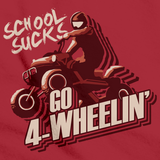 School Sucks, Go 4 Wheeling! | 4 Wheeler Red art preview