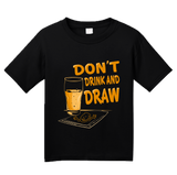 Youth Black Don't Drink And Draw - Artist Humor Illustrator Gift Funny T-shirt