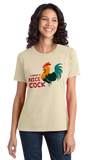 Ladies Natural I Have A Nice Cock - Stud Cock Dirty Joke Sex Humor Funny Raunch T-shirt