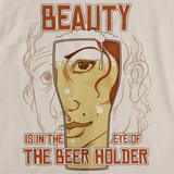 Beauty is In The Eye of The Beer Holder | Funny Natural art preview