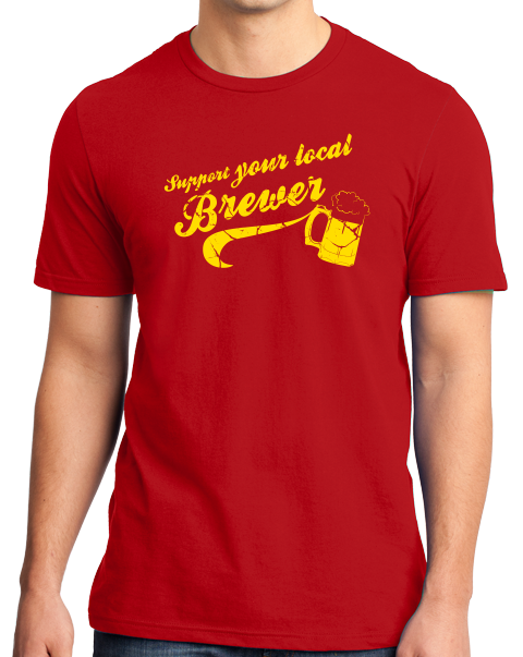 Standard Red Support Your Local Brewer - Craft Brew Funny Hipster Brewer Beer T-shirt