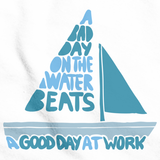 A Bad Day on the Boat Beats a Good Day at Work White art preview