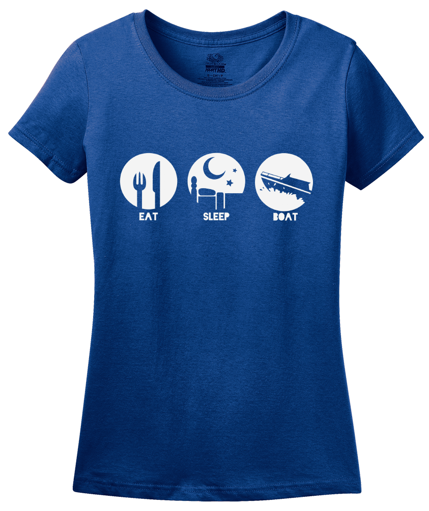Ladies Royal Eat, Sleep, Boat - Sailor Boating Priorities Lake Funny Fan T-shirt
