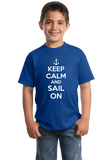 Youth Royal Keep Calm And Sail On - Keep Calm Sail Sailing Lake Funny T-shirt