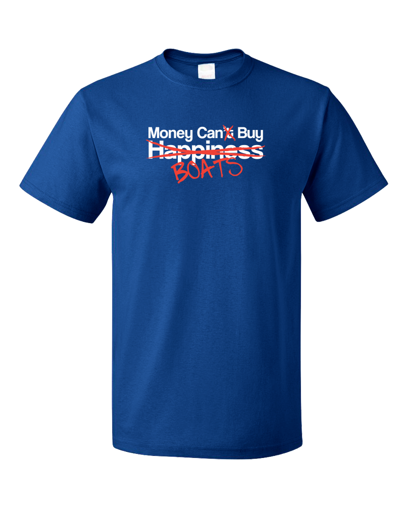 Standard Royal Happiness? Money Can Buy Boats! - Boating Pride Boat Funny T-shirt