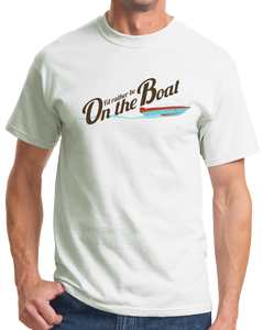 Standard White I'd Rather Be On The Boat - Humor Boating Sailing Lake fun T-shirt