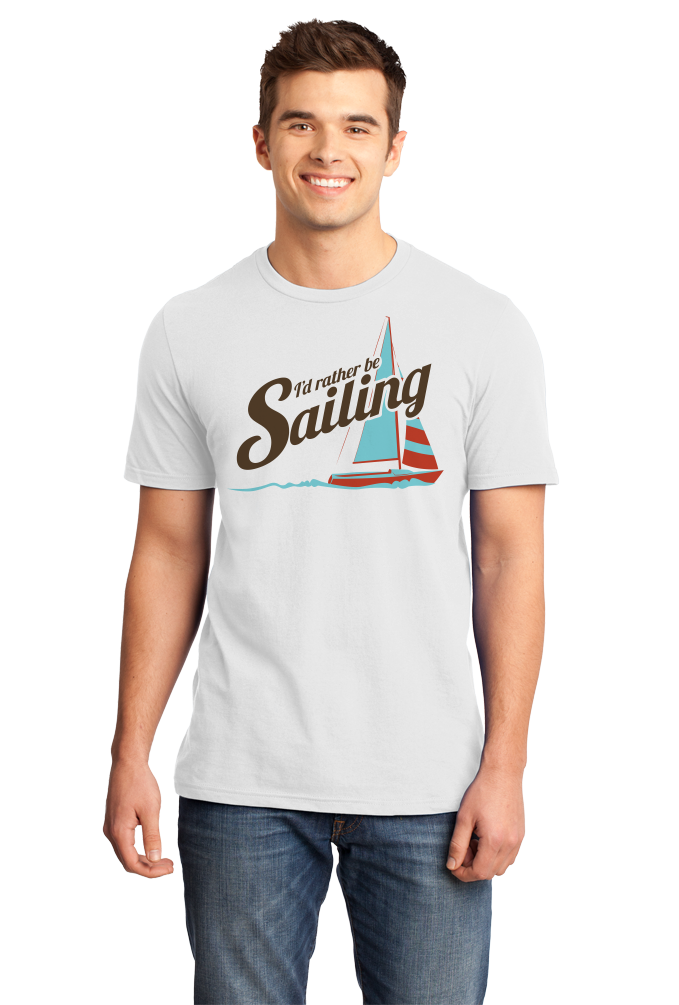 Standard White I'd Rather Be Sailing - Funny Sailing Humor Boat Love Lake T-shirt