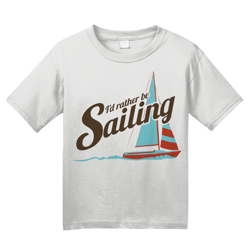 Youth White I'd Rather Be Sailing - Funny Sailing Humor Boat Love Lake T-shirt