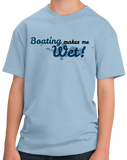 Youth Light Blue Boating Makes Me Wet - Sex Pun Joke Boating Funny Double Meaning T-shirt