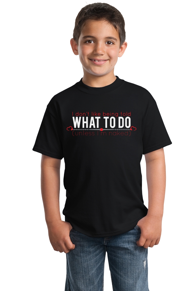 Youth Black I Don't Like Being Told What To Do- BDSM Sub Humor Bottom Kink T-shirt