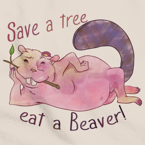 SAVE A TREE, EAT A BEAVER Natural art preview
