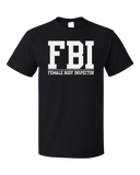 Standard Black FBI: Female Body Inspector - Raunchy Bar Frat Funny Sex Joke FBI T-shirt