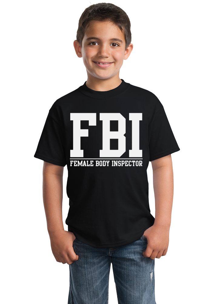 Youth Black FBI: Female Body Inspector - Raunchy Bar Frat Funny Sex Joke FBI T-shirt