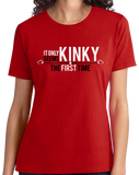 Ladies Red It Only Seems Kinky The First Time - BDSM Pride Funny Freak Kink T-shirt