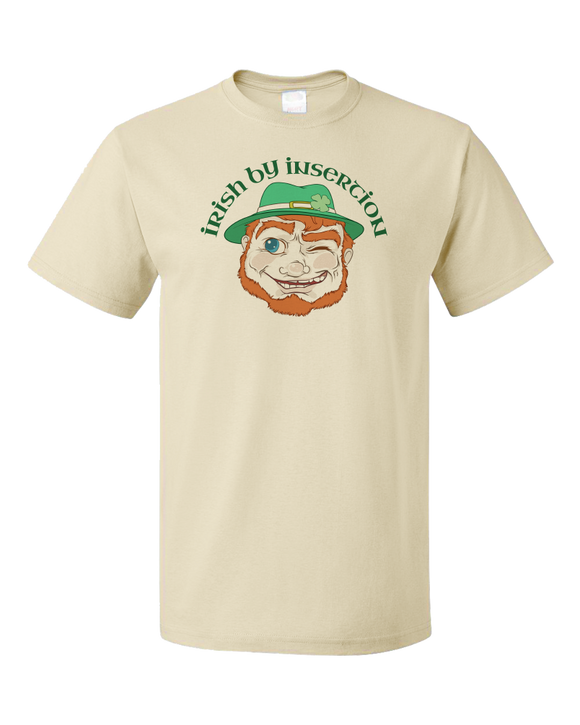 Standard Natural Irish By Insertion - St. Pat's Day Pickup Line Raunchy Sex Joke T-shirt