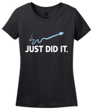 Ladies Black Just Did It - Funny Rude Adult Humor Inappropriate T-shirt