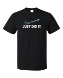 Standard Black Just Did It - Funny Rude Adult Humor Inappropriate T-shirt