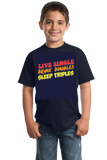Youth Navy Live Single, Drink Doubles, Sleep Triples - Threesome Humor PUA T-shirt