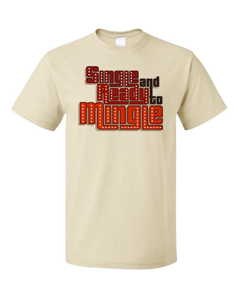 Standard Natural Single & Ready To Mingle -70s Pickup Line Old School Sex Humor T-shirt
